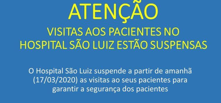 HSL suspende as visitas a pacientes internados nesta unidade